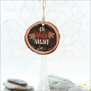 Wood Slice Ornament : Oh Holy Night