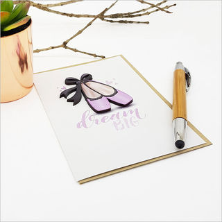 Greeting Card with embellishment: Dream Big (Ballet Shoes)